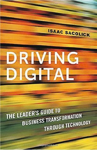 Driving Digital從領導力出發——從領導力層面出發,本書講述如何正確制定數碼化年代的戰略,並有效地在企業中推動。在競爭激烈的市場中如何找到適當的人才加以培養,更清晰的衡量投資的回報(ROI)。(網上圖片)